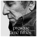 Presque / Âme Fifties/Alain Souchon