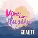 Vive con ilusión/Carlos Baute