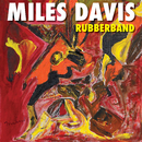 Rubberband/マイルス・デイヴィス