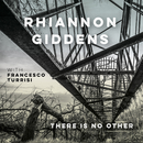 there is no Other (with Francesco Turrisi) [Deluxe Version]/Rhiannon Giddens