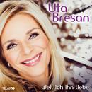 Weil ich ihn liebe/Uta Bresan
