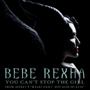 "You Can't Stop The Girl (From Disney's ""Maleficent: Mistress of Evil"")/Bebe Rexha"