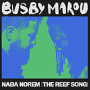 Naba Norem (The Reef Song)/Busby Marou