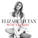 Semua Sudah/Elizabeth Tan