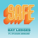 Safe (feat. Sylvain Armand)/Bay Ledges