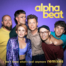 I Don't Know What's Cool Anymore (Remixes)/Alphabeat