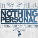 It's Still Nothing Personal: A Ten Year Tribute/All Time Low