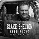Hell Right (Acoustic)/Blake Shelton