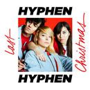 Last Christmas/Hyphen Hyphen