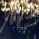 'Twas the Night Before Christmas/Michael Bublé