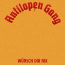 Wünsch Dir nix/Antilopen Gang