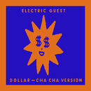Dollar (Cha Cha Version)/Electric Guest