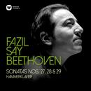 """Beethoven: Piano Sonatas Nos 27, 28 & 29, """"Hammerklavier""""/Fazil Say"""
