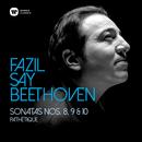 """Beethoven: Piano Sonatas Nos 8, """"Pathétique"""", 9 & 10/Fazil Say"""