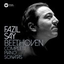 Beethoven: Complete Piano Sonatas/Fazil Say