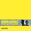In Your Eyes (feat. Alida) [LUM!X Remix]/Robin Schulz
