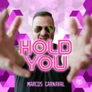 Hold You/Marcos Carnaval