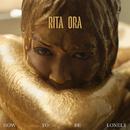 How To Be Lonely/Rita Ora