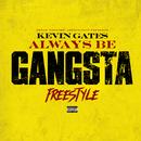 Always Be Gangsta Freestyle/Kevin Gates