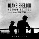 Nobody But You (Duet with Gwen Stefani) [Acoustic]/Blake Shelton