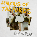 Ode To Fire/Jealous of the Birds