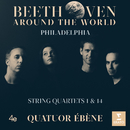 Beethoven Around the World: Philadelphia, String Quartets Nos 1 & 14/Quatuor Ébène