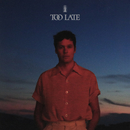 Too Late/WASHED OUT