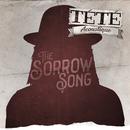 The Sorrow Song (Acoustique)/Tété