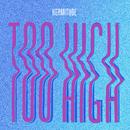 Too High/Hermitude