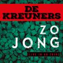 Zo jong (Live in AB 2019)/De Kreuners