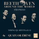 Beethoven Around the World: São Paulo, String Quartets Nos 6 & 12/Quatuor Ébène