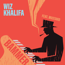 Bammer (feat. Mustard)/Wiz Khalifa