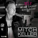 Wir sind immer noch hier/Mitch Keller