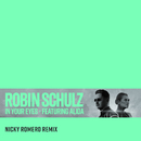 In Your Eyes (feat. Alida) [Nicky Romero Remix]/Robin Schulz