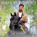 Me Muero/Manuel Romero