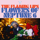 Flowers of Neptune 6/The Flaming Lips