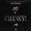 Grandmotha Grave/Kevin Gates