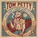You Don't Know How It Feels (Home Recording)/Tom Petty