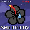 Sad To Cry/Faizal Tahir