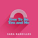 Free to Be… You and Me/Sara Bareilles