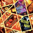Mad Kings/Beenie Man