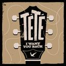 I Want You Back/Tété
