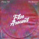 Fkn Around (Steppers Version)/Phony PPL