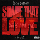 Share That Love (feat. G-Eazy)/Lukas Graham