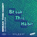 Break This Habit (feat. Kiko Bun)/Oliver Heldens