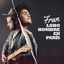 Lobo Hombre En París/Fran