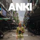 Saigon Stories/Anki