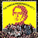 Preservation Act 1/The Kinks