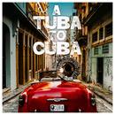 A Tuba to Cuba (Original Soundtrack)/Preservation Hall Jazz Band