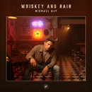 Whiskey And Rain/Michael Ray
